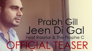 Teaser | Jeen Di Gal - Prabh Gill Feat. Raxstar & Prophe C | Latest Punjabi Songs | Coming Soon