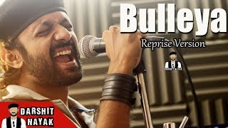 Bulleya   Ae Dil Hai Mushkil   Reprise Version   Darshit Nayak   Amit Mishra   Ranbir Kapoor