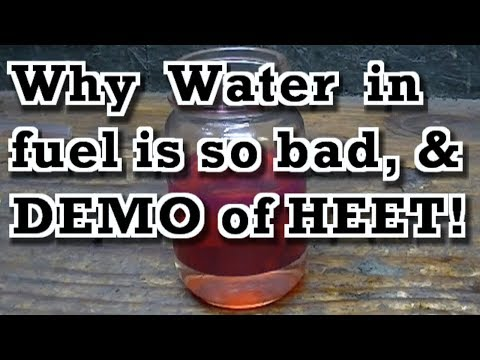Why Water / Moisture in fuel is Such a Big Deal and DEMO of How Heet Helps to Remove It