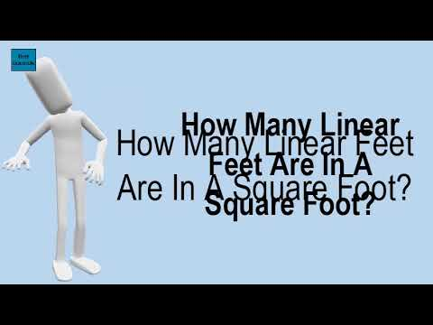 How Many Linear Feet Are In A Square Foot?