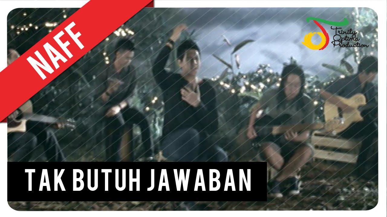 Download Naff - Tak Butuh Jawaban MP3 Gratis