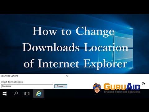 How to Change Downloads Location of Internet Explorer - GuruAid
