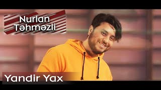 Nurlan Tehmezli - Yandir Yax (feat N.A.D.O. Official Video)