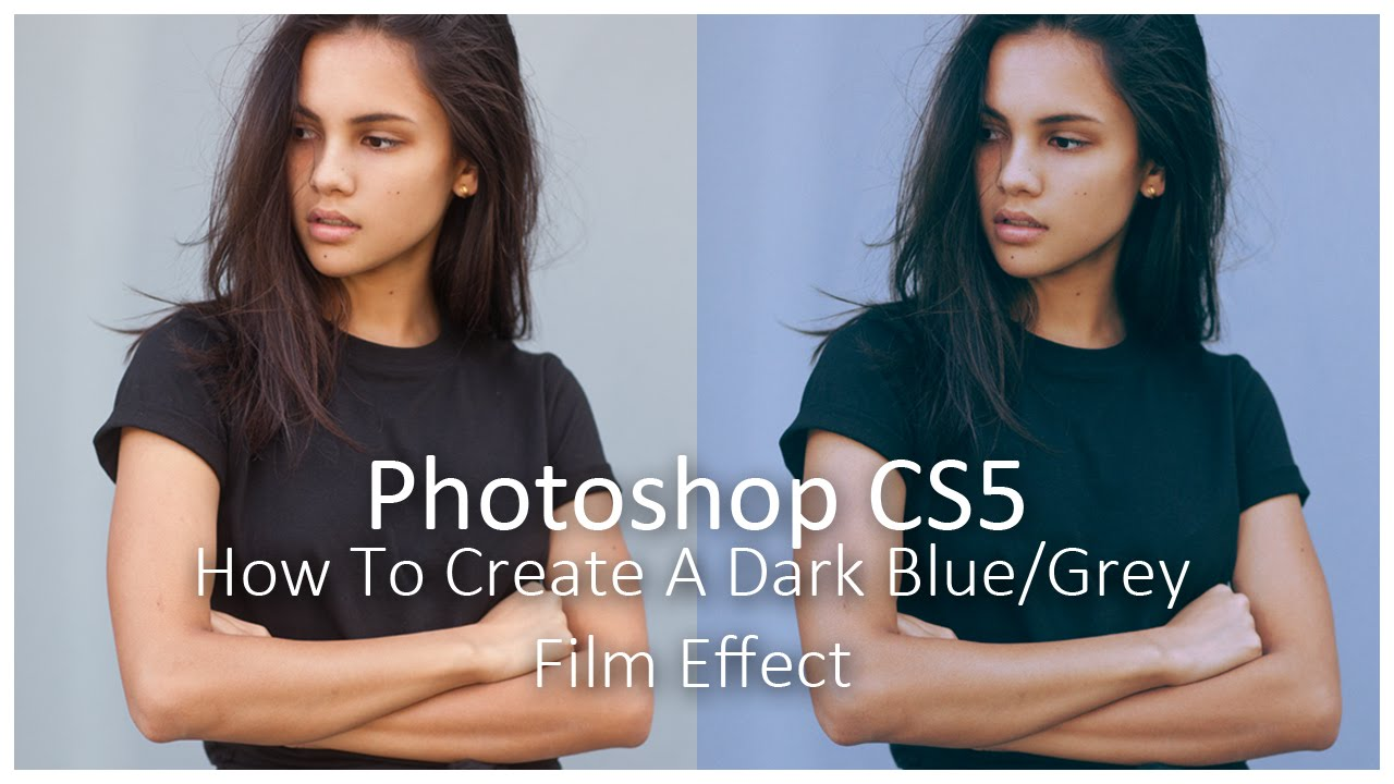 How To Create A Dark Blue/Grey Colour Grade [Photoshop Tutorial]