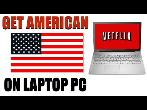 How To Get The American Netflix in Canada on PC Laptop