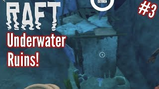 Raft | Part 3 | Underwater Ruins ! | Raft Gameplay Let