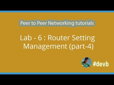 Lab - 6 : Router Setting Management (part-4)