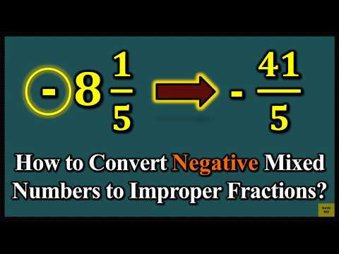 How to Convert Negative Mixed Numbers to Improper Fractions?