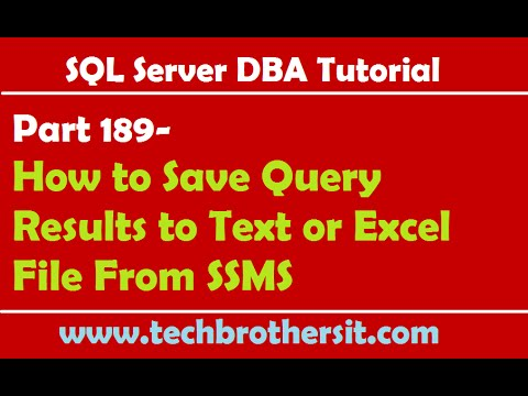 SQL Server DBA Tutorial 189-How to Save Query Results to Text or Excel File From SSMS