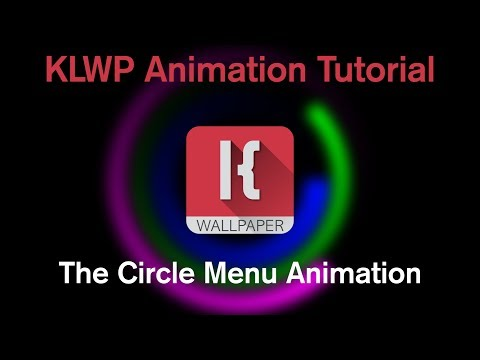 KLWP Complex Animation Tutorial - The Circle Menu