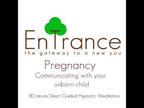 (30') Pregnancy - Communicating with your unborn child - Guided Self Help Hypnosis/Meditation.