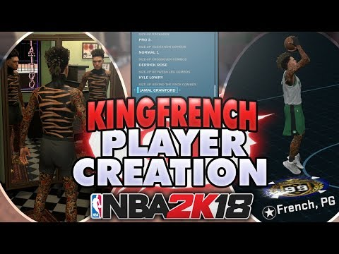 BEST BUILD TO GET 99 OVERALL LEGEND IN NBA 2K18 • KINGFRENCH PLAYER CREATION & TATTOO TUTORIAL