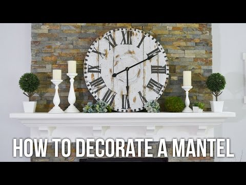 Tip Tuesday: How to Decorate a Mantel