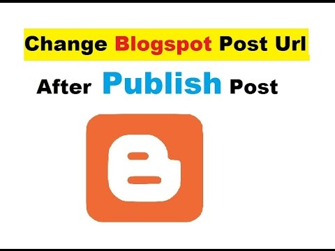How to Change Blogger post Url after Publish post
