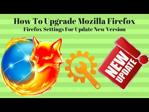 How To Upgrade Mozilla Firefox | Firefox Settings For Update New Version [Urdu/Hindi]