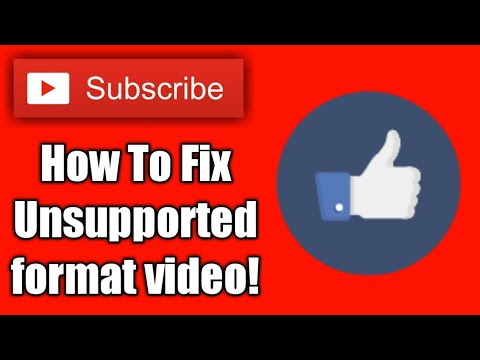 How To Fix Unsupported Format Video Android 2017