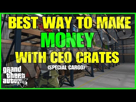 GTA ONLINE BEST WAY TO MAKE MONEY WITH CEO CRATES IN GTA ONLINE (SPECIAL CARGO)