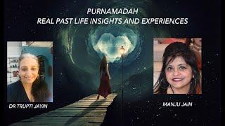 Purnamadah - ReaL past life regression insights
