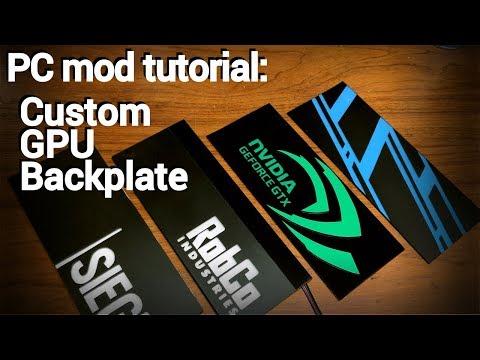 How to make a custom GPU backplate (Basic and RGB backlit)