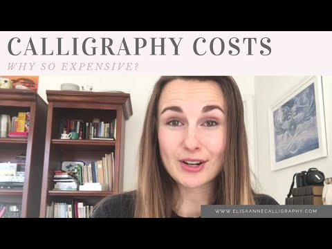 Why Does Calligraphy Cost so Much? | Why Calligraphers Charge the Way they do for Their Services