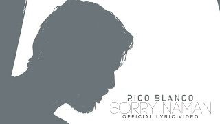 Rico Blanco - Sorry Naman (Official Lyric Video)
