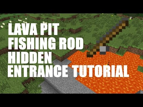 TUTORIAL: Fishing Rod Lava Pit Secret Entrance!