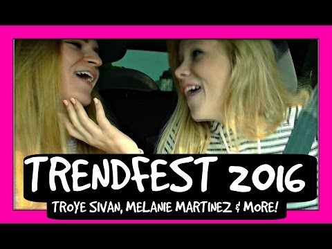 TRENDFEST 2016 (Troye Sivan, Melanie Martinez & More!!!)