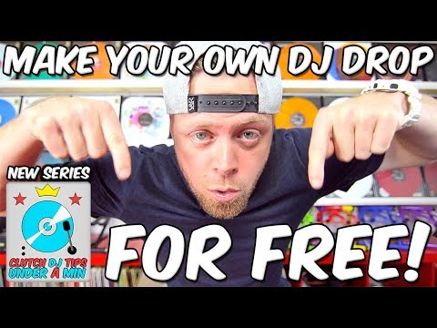 How to make your own DJ Drop FOR FREE!!! - New YouTube Series