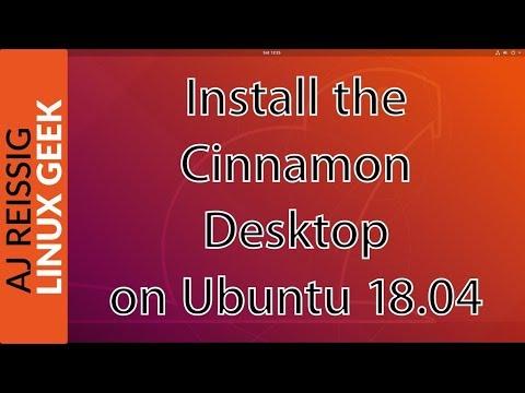 How to Install the Cinnamon Desktop on Ubuntu 18.04