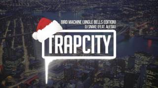 Dj Snake Feat Alesia Bird Machine Jingle Bells Edition