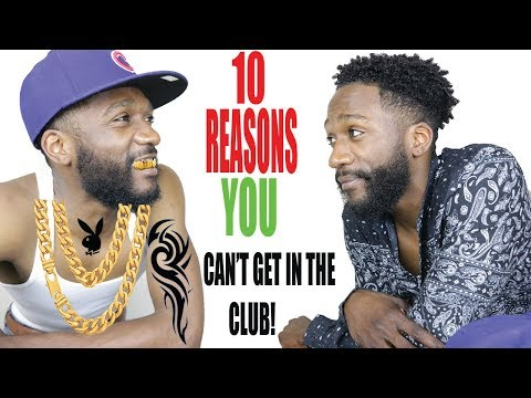 10 Reasons You Can't Get Into The Club | Style Mistakes 2018