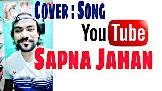 Sapna Jahan - Brothers   Cover   Song by   Sophie Ji   Ravi Gusain    