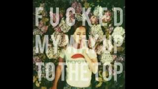 Lana Del Rey - F*cked My Way Up To the Top