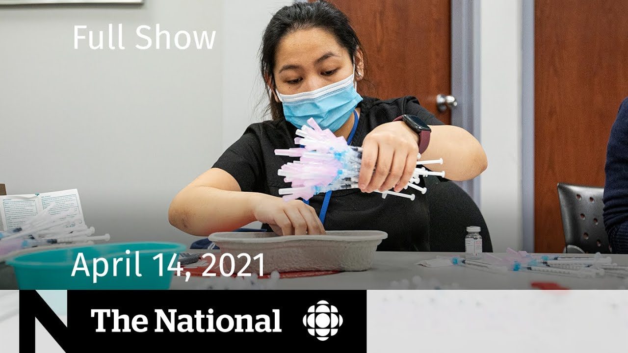 CBC News: The National | Vaccine confusion, concern; Olympic countdown | April 14, 2021