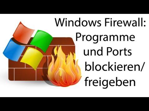 Windows Firewall: Programme / Ports freigeben bzw. blockieren [1080p]