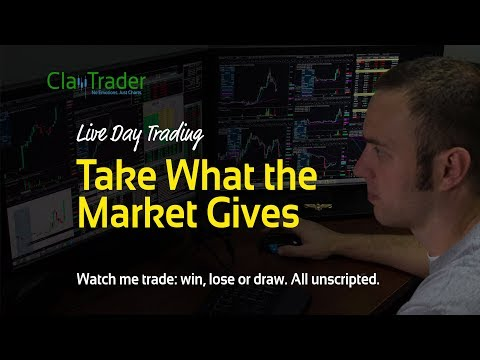 Live Day Trading: Take What the Market Gives