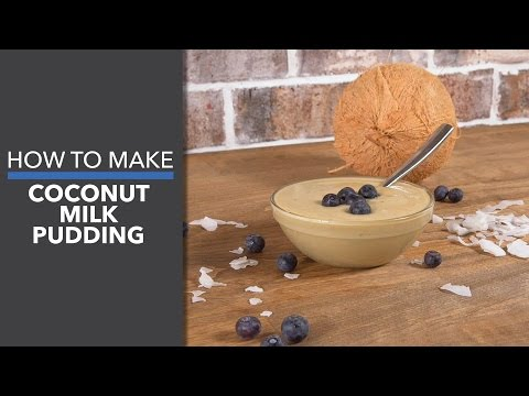 How to Make Coconut Milk Pudding