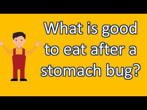 What is good to eat after a stomach bug ? | BEST Health FAQs