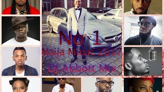 NAIJA MUSIC 2017 MIX(LATEST AFROBEAT 1)  BY DJ ABBOTT ft Davido,Runtown,Wizkid,Timaya,Flavour