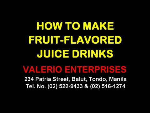 How To Make Fruit Flavored Juice Drinks - Valerio Enterprises (Sweet-O)
