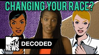 Can You Change Your Race? | Decoded | MTV News
