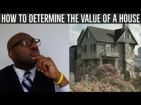 How to determine Value of a House