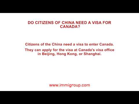 Do citizens of China need a visa for Canada?