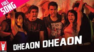 Dheaon Dheaon - Full song | Mujhse Fraaandship Karoge | Saqib | Saba | Nishant | Tara