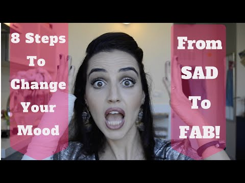 8 steps to change your mood from feeling sad to feeling Fab!