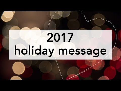 2017 Holiday Message!