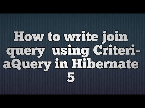 Hibernate 5:Join Query Using CriteriaQuery | Join Query Using CriteriaQuery in Hibernate