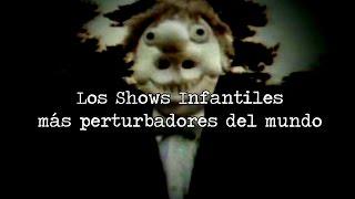 SUSCRÍBETE: http://goo.gl/jTAhUo Mi Facebook: http://goo.gl/ocxs6l Mi Twitter: http://goo.gl/ewiUw3 LOS SHOWS INFANTILES MÁS PERTURBADORES DEL MUNDO