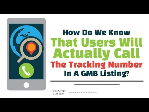How Do We Know That Users Will Actually Call The Tracking Number In A GMB Listing?