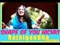Shape Of You by Ed Sheeran + Hichki Rajasthani mashup by Rajnigandha Shekhawat
